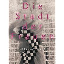 Miroslav Tichý – Die Stadt der Frauen