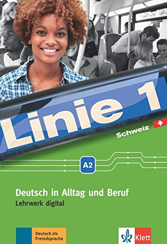 Linie 1 Schweiz A2: Deutsch in Alltag und Beruf mit Schweizer Sprachgebrauch und Landeskunde....