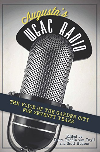 Augusta's WGAC Radio: The Voice of the Garden City for Seventy Years (English Edition) -