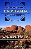 Sognare e vivere l'Australia intelligentemente