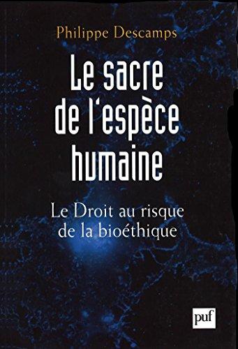 Lire Le sacre de l'espèce humaine: Le Droit au risque de la bioéthique pdf, epub