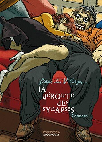 Dans les Villages, Tome 7, La Déroute des Synapses par Max Cabanes