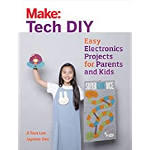 Tech DIY: Easy Electronics Projects for Parents and Kids