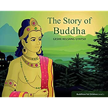 The Story Of Buddha: Buddhism For Children, Level Two