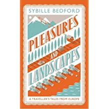 Pleasures and Landscapes by Sybille Bedford (2014-05-29)