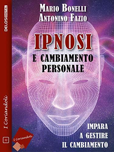 Ipnosi e cambiamento personale di Antonino Fazio