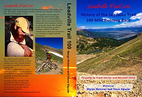 Leadville Trail 100: History of the Leadville Trail 100 Mile Running Race (English Edition)