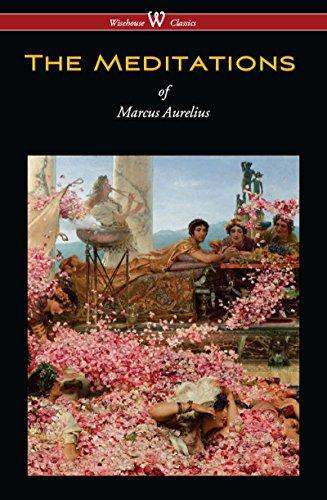 ebook: The Meditations of Marcus Aurelius (Wisehouse Classics Edition) (B0192TVZ3A)