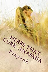 Herbs That Cure - Anaemia (English Edition)