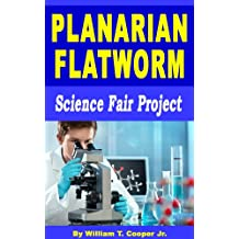 Planarian Flatworm: Science Fair Project (English Edition)