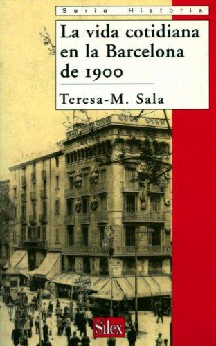 La vida cotidiana en la Barcelona de 1900 (Historia)
