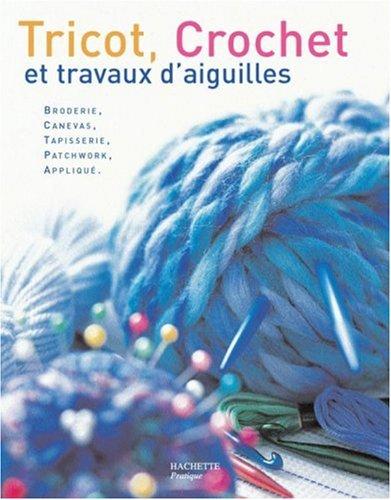 Tricot, Crochet : Et travaux d'aiguilles