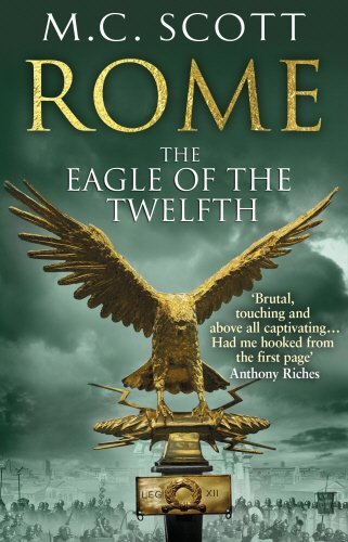 Rome: The Eagle Of The Twelfth: Rome 3 by M C Scott (14-Mar-2013) Paperback