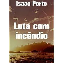 Luta com incêndio (Portuguese Edition)