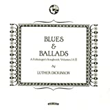 Blues and Ballads (A Folksinger's Songbook) Volumes I & II