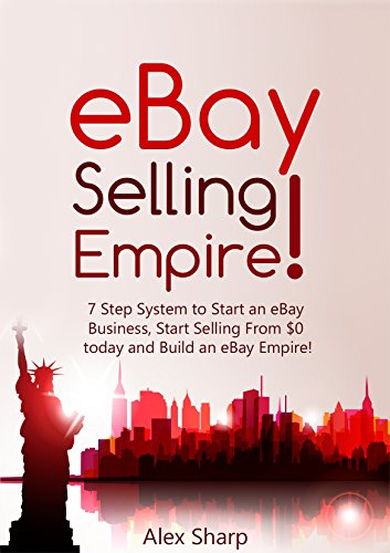 ebay-selling-7-step-system-to-start-an-ebay-business-start-selling-from-0-today-and-build-an-ebay-em