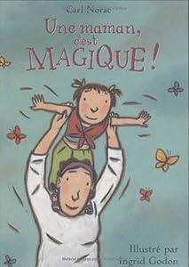 """Afficher """"Une maman, c'est magique !"""""""