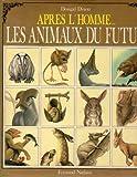 Après l'homme, les animaux du futur