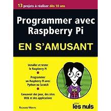 Programmer avec Raspberry Pi en s'amusant pour les nuls