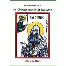 Un Chemin vers Saint Silouane (French Edition)