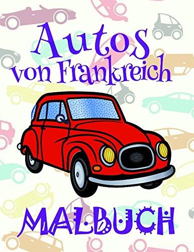 ✎ Autos von Frankreich Malbuch ✌: Schönes Malbuch für Jungs 4-10 Jahre alt! ✌ (Malbuch Autos von Frankreich - A SERIES OF COLORING BOOKS, Band 1)