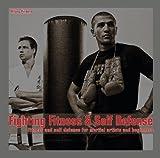 Fighting Fitness & Self-Defense: Fitness und Selbstverteidigung für Kampfsportler und Anfänger