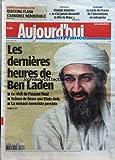 AUJOURD'HUI EN FRANCE [No 3415] du 03/05/2011 - LES DERNIERES HEURES DE BEN LADEN - RECIT DE L'ASSAUT - LA CARTE DE FRANCE DE L'ABSENTEISME EN ENTREPRISE - CHANTAL JOUANNO