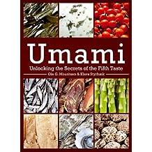 Umami – Unlocking the Secrets of the Fifth Taste