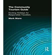 The Community Tourism Guide: Exciting Holidays for Responsible Travellers