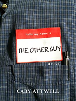 The Other Guy (English Edition) von [Attwell, Cary]