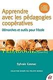 Apprendre avec les pédagogies coopératives: Démarches et outils pour l'école (Pédagogies/Outils) (French Edition)