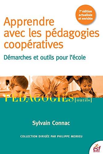 Apprendre avec les pédagogies coopératives: Démarches et outils pour l'école (Pédagogies/Outils)
