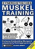 Synergistisches Muskeltraining: Die besten Bodybuilding - Übungen & synergistische Trainingsprogramme