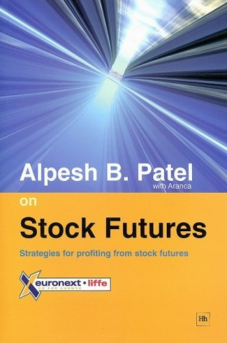 Alpesh B. Patel on Stock Futures: Strategies for Profiting from Stock Futures by Alpesh B. Patel (2004-06-30)