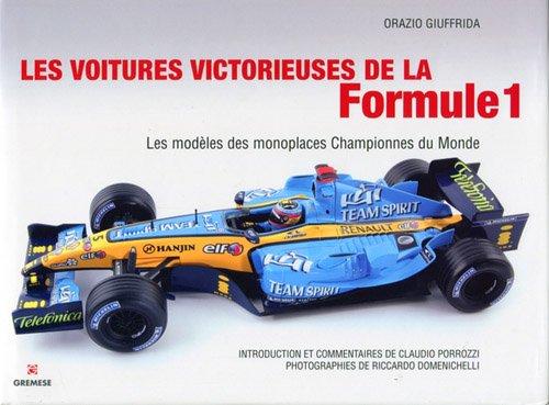Les voitures victorieuses de la Formule 1. Les modèles des monoplaces championnes du monde. par Orazio Giuffrida