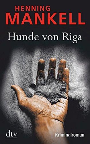 Hunde von Riga: Kurt Wallanders 2. Fall: Kriminalroman (Kurt-Wallander-Reihe): Alle Infos bei Amazon