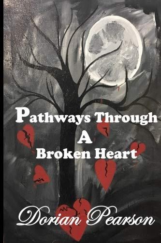 Pathways Through a Broken Heart