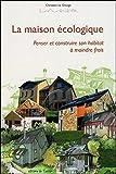 Telecharger Livres La maison ecologique Penser et construire son habitat a moindre frais (PDF,EPUB,MOBI) gratuits en Francaise