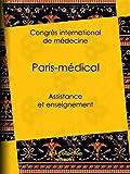 Paris-médical: Assistance et enseignement (French Edition)
