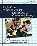 [Single Case Research Designs in Educational and Community Settings] (By: Robert E. O'Neill) [published: April, 2010]