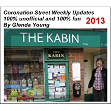 Coronation Street unofficial Weekly Updates - 2013 by Glenda Young