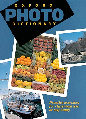 Oxford Photo Dictionary. Monolingual Edition (Paperback): Practice Exercises for Classroom Use or Self-study (Diccionario Oxford Photo Monolingüe)