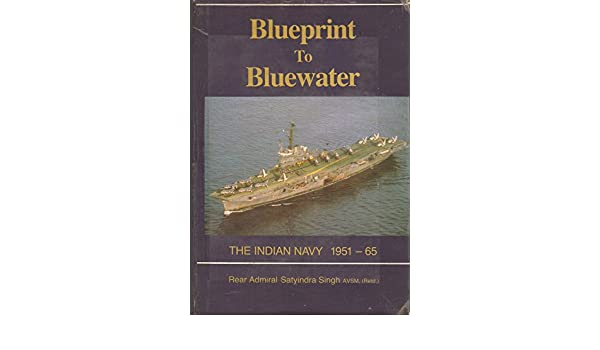 Buy blueprint to bluewater indian navy 1951 65 book online at buy blueprint to bluewater indian navy 1951 65 book online at low prices in india blueprint to bluewater indian navy 1951 65 reviews ratings malvernweather Image collections