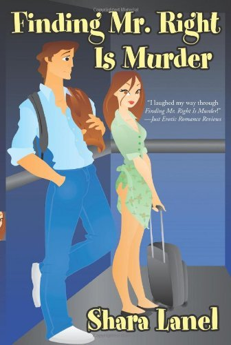 Finding Mr. Right Is Murder by Shara Lanel (2009-07-13)