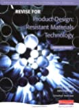 Revise for Advanced Resistant Materials for Edexcel Product Design: Resistant Materials Technology (Advanced D&T for Edex Product Design - Resistant Materials Tech: 2 Ed)