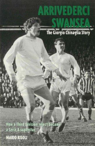 Arrivederci Swansea: The Giorgio Chinaglia Story