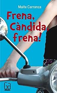 Frena, Càndida, frena! par Maite Carranza