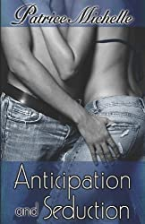 Anticipation and Seduction by Patrice Michelle (2008-10-01)