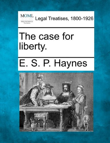 The case for liberty.