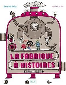 """Afficher """"La fabrique à histoires"""""""